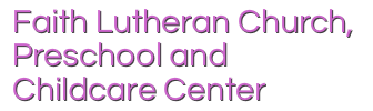 Faith Lutheran Church, Preschool and Childcare Center
